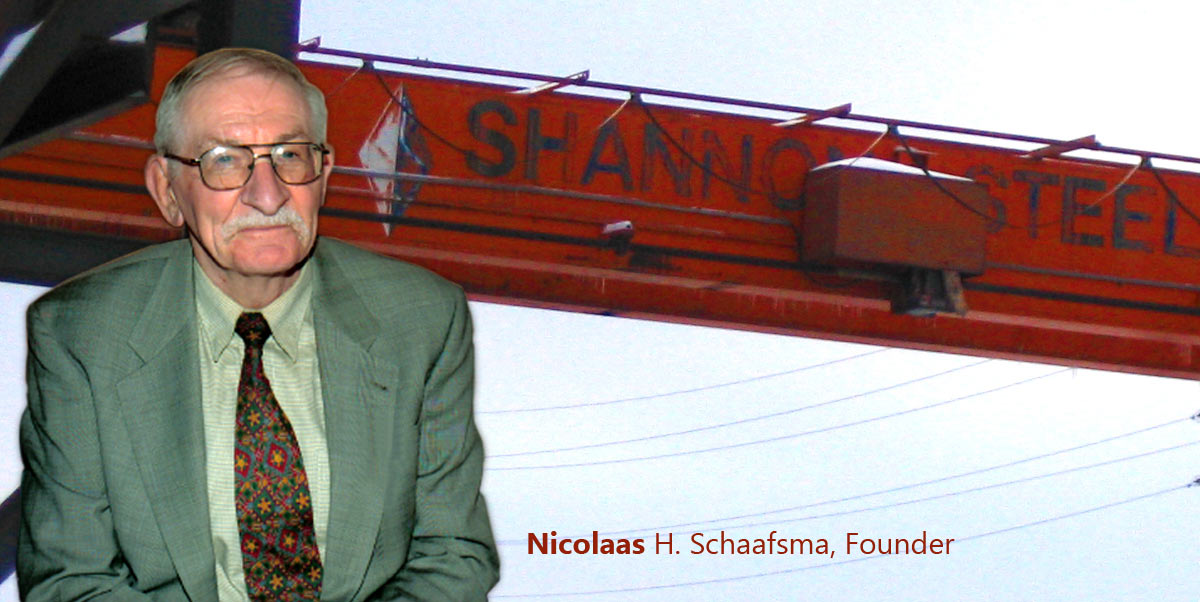Nicolaas H. Schaafsma, Founder of Shannon Steel Inc.